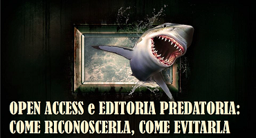 Open Access e Editoria predatoria - Come riconoscerla, come evitarla