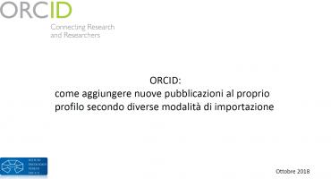 ORCID: come aggiungere nuove pubblicazioni al proprio profilo secondo diverse modalità di importazione